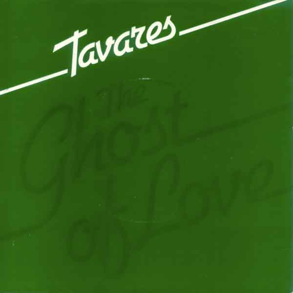 Tavares The Ghost Of Love / Bein' With You