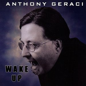 ANTHONY GERACI WAKE UP