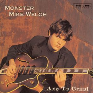 mike-welch-axe-to-grind