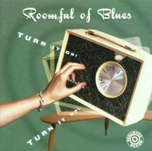 ROOMFUL OF BLUES TURN IT ON