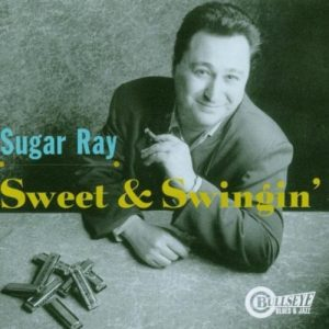 SUGAR RAY SWEET & SWINGIN'